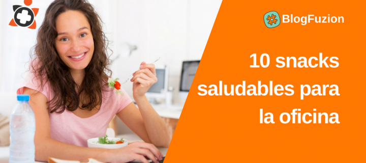 10 snacks saludables para la oficina