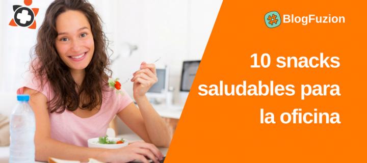 10 snacks saludables para la oficina