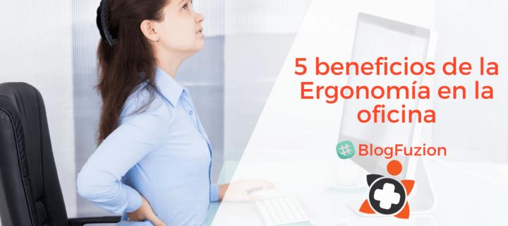5 beneficios de la Ergonomía en la oficina